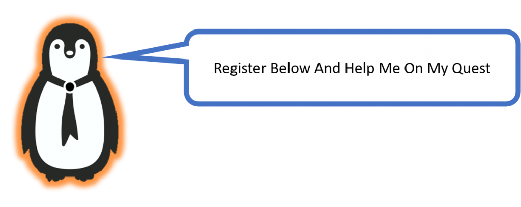 Register Below and help out Query the Penguin on his Quest